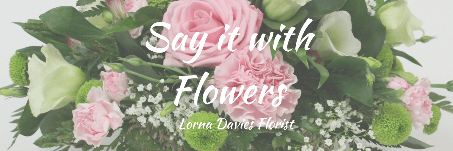 Say It With Flowers | Lorna Davies Florist